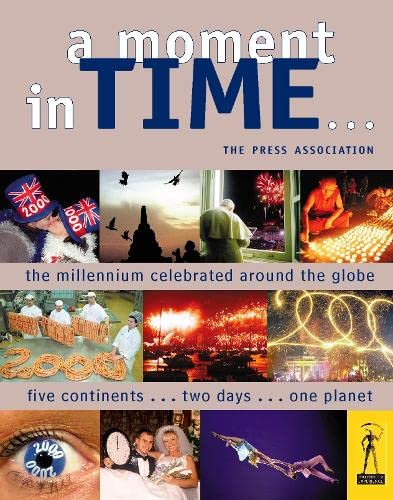 9780002201711: A Moment in Time: The Millennium Celebrated Around the Globe