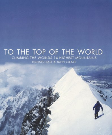 9780002201766: To the Top of the World: Climbing the World's 14 Highest Mountains
