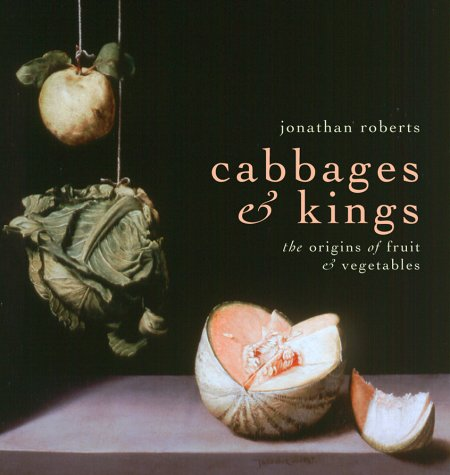 9780002202077: Cabbages & Kings: the Origins of Fruit & Vegetables