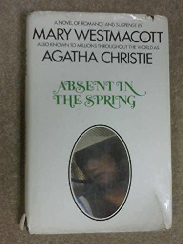 Absent in the Spring : A Novel of Romance and Suspense