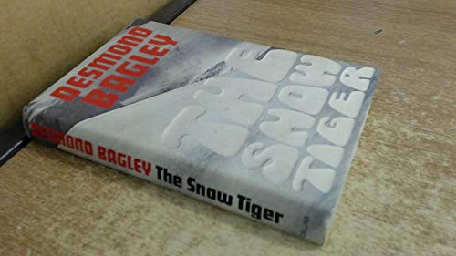 The Snow Tiger: Bagley, Desmond; Bagley, Desmond,