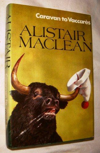 CARAVAN TO VACCARES.: MacLean, Alistair