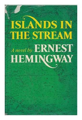 Islands in the Stream: Hemingway, Ernest