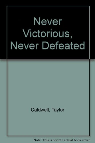 9780002213790: Never Victorious, Never Defeated