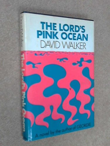 THE LORD'S PINK OCEAN: Walker, David
