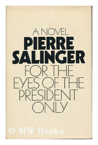 For the Eyes of The President Only: Salinger, Pierre