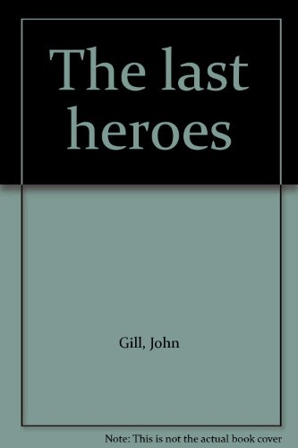 Last Heroes: John Gill