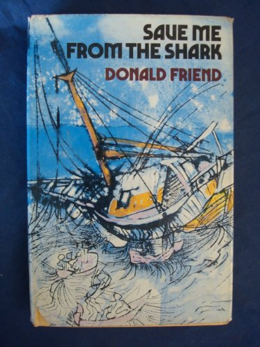 Save me from the shark: A picaresque entertainment (9780002218504) by Friend, Donald