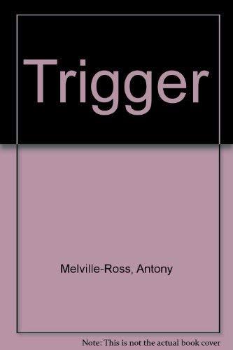 9780002219693: Trigger