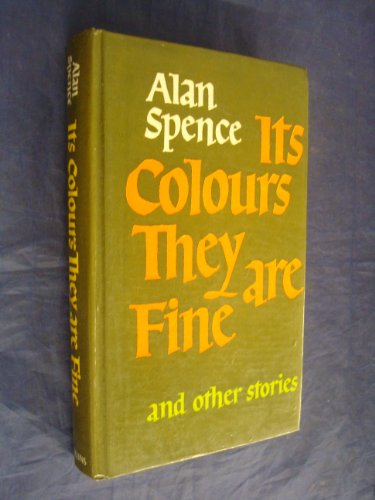 Its Colours They Are Fine and Other: Spence, Alan