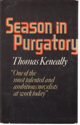 Season in Purgatory.: Keneally, Thomas.