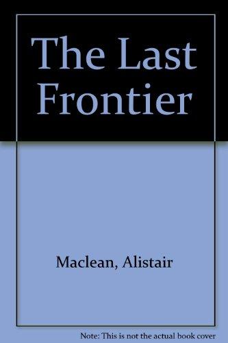 9780002226042: The Last Frontier