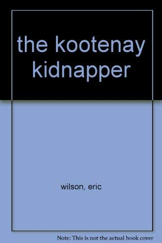 9780002226424: the kootenay kidnapper