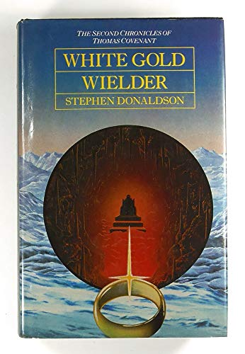 9780002227155: White Gold Wielder (The Second chronicles of Thomas Covenant)