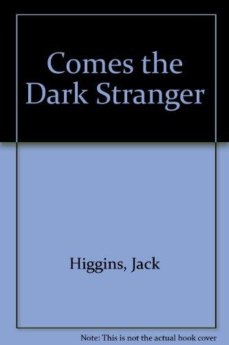 9780002227711: Comes the Dark Stranger