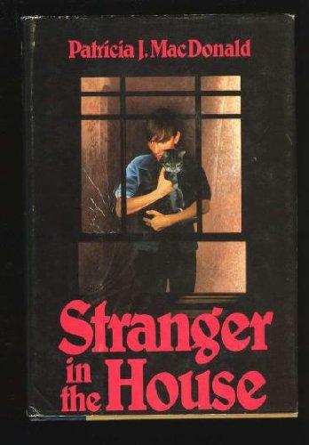 Stranger in the House: MacDonald, Patricia J.