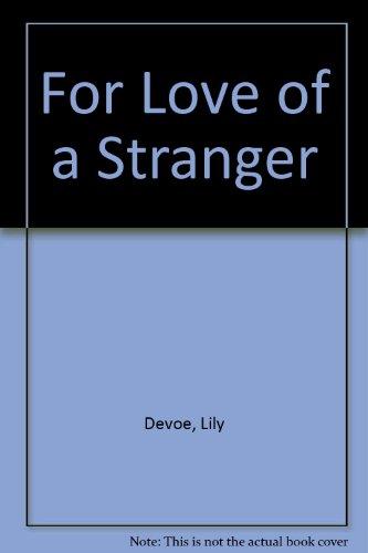 9780002228084: For Love of a Stranger
