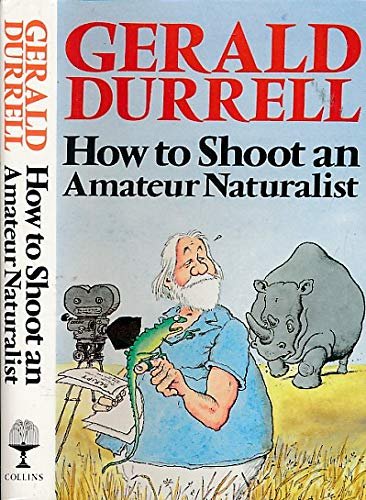9780002228398: How to Shoot an Amateur Naturalist