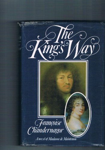 The King's Way: Chandernagor, Francoise