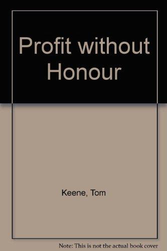 9780002230353: Profit Without Honour