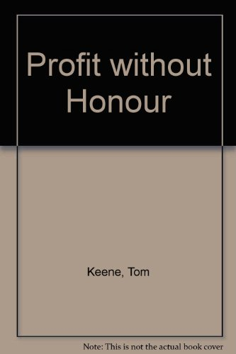 9780002230353: Profit Without Honour