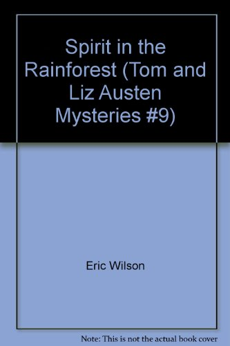 9780002230490: Spirit in the Rainforest (Tom and Liz Austen Mysteries #9)