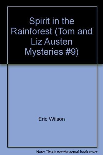 Spirit in the Rainforest: Wilson, Eric G.
