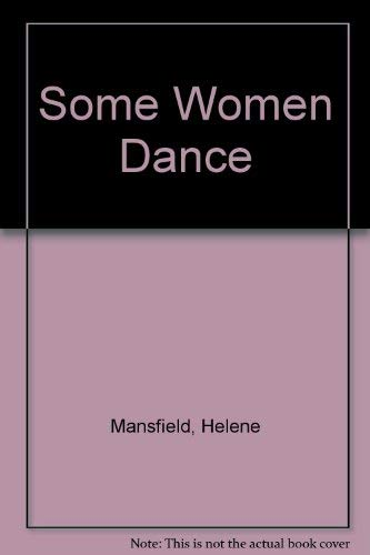 9780002231381: Some Women Dance