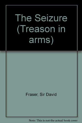 9780002231633: The Seizure (Treason in arms)