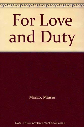 For love and duty (9780002234344) by Mosco, Maisie