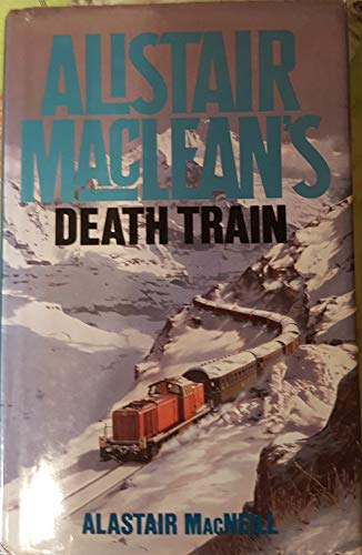 "9780002234559: Alistair MacLean's ""Death Train"""