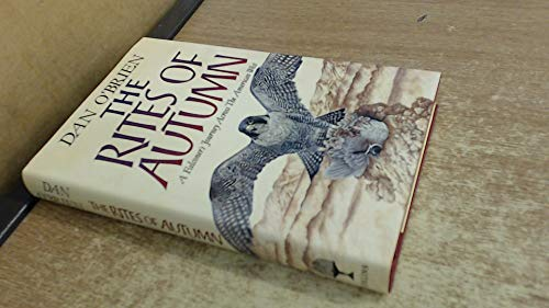 9780002234580: The rites of autumn: a falconer's journey across the American West