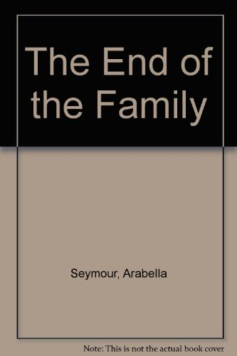 9780002234764: The End of the Family