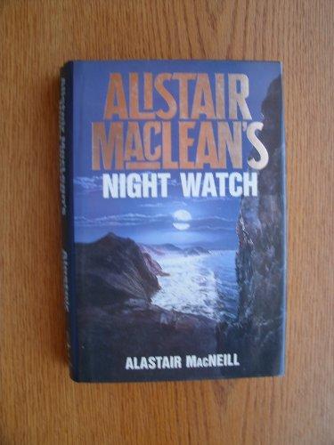 9780002235013: Alistair MacLean's Night Watch