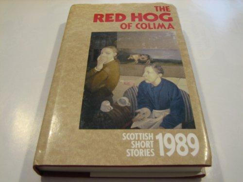9780002235488: Scottish Short Stories 1989: Red Hog of Colima
