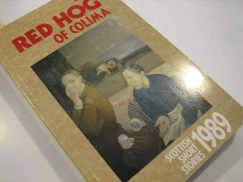 9780002235495: Scottish Short Stories 1989: Red Hog of Colima