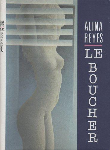 Le Boucher: Reyes, Alina