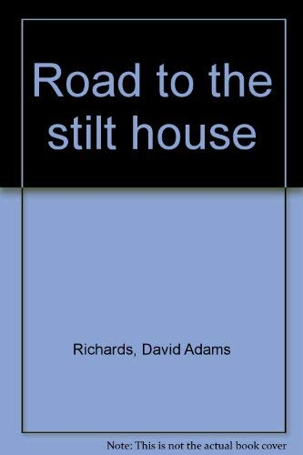 Road to the Stilt House: Richards, David Adams