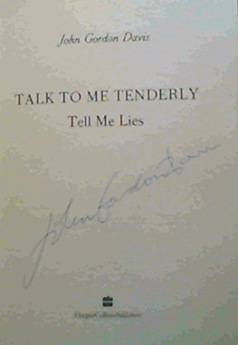 Talk to Me Tenderly, Tell Me Lies (0002236648) by John Gordon Davis