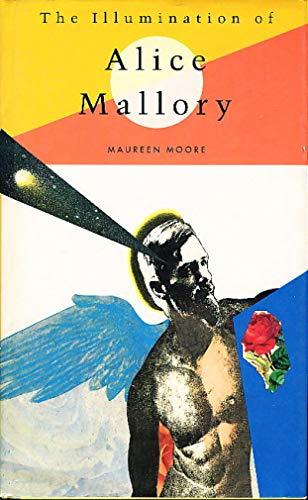The Illumination of Alice Mallory.: Moore, Maureen.