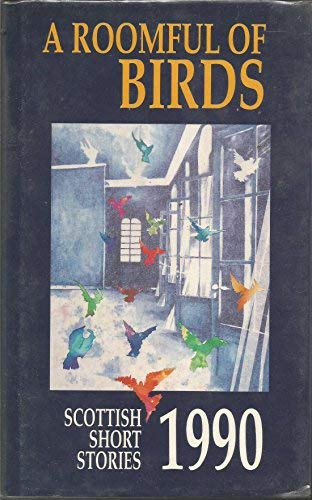 A Roomful of Birds. Scottish Short Stories,: Chapman, Deirdre (ed.)