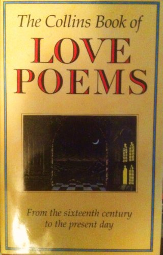 9780002237284: The Collins Book of Love Poems/from the 16th Century to the Present Day