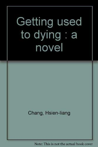 9780002237413: Getting used to dying : a novel