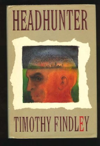 Headhunter [BOTH SIGNED AND INSCRIBED CANADIAN 1ST/1ST]: Findley, Timothy