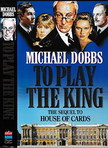 9780002238861: To Play the King (House of Cards Trilogy, Book 2)