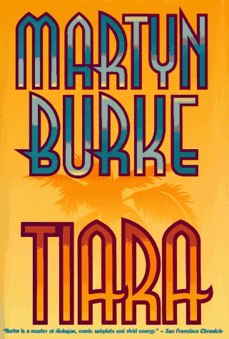 Tiara: A Novel: Burke, Martyn