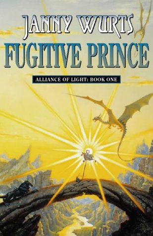 9780002240765: The Wars of Light and Shadow (4) - Fugitive Prince: First Book of The Alliance of Light: Fugitive Prince Bk.1 (Wars of Light & Shadow)