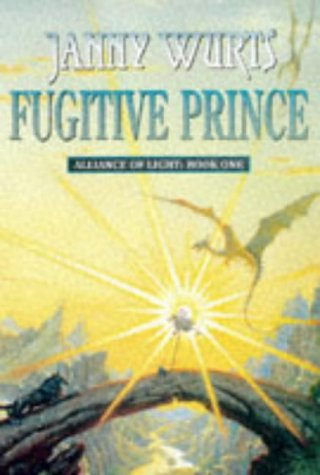 9780002240772: The Wars of Light and Shadow (4) - Fugitive Prince: First Book of The Alliance of Light: Fugitive Prince Bk.1 (Wars of Light & Shadow)
