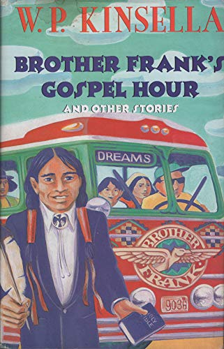 BROTHER FRANK'S GOSPEL HOUR: Kinsella, W. P.
