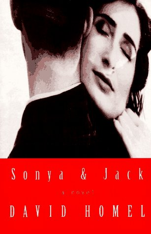 Sonya & Jack: A Novel (9780002243742) by David Homel